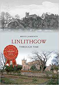 Book cover of Linlithgow Through Time written by Bruce Jamieson